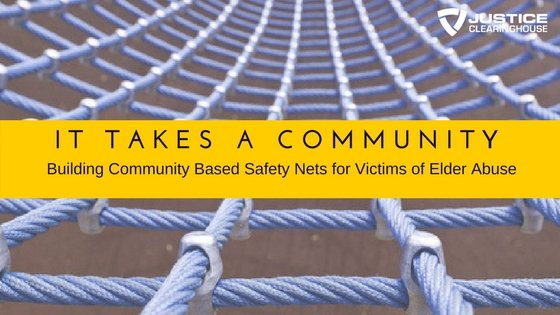 Community Based Safety Nets for Victims of Elder Abuse