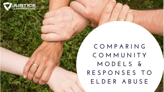 Comparing Community Models & Responses to Elder Abuse