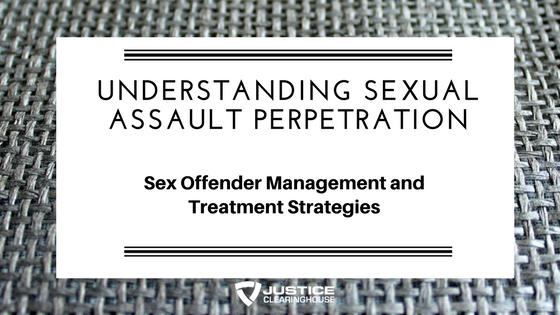 Understanding Sexual Assault Perpetration
