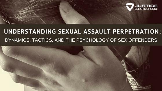 Understanding Sexual Assault Perpetrators