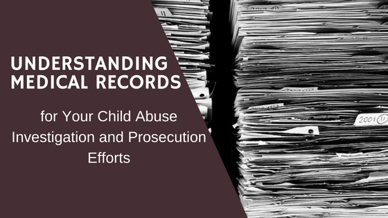 Medical Records for Child Abuse Cases