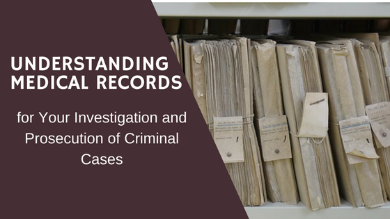 Medical Records for Criminal Cases