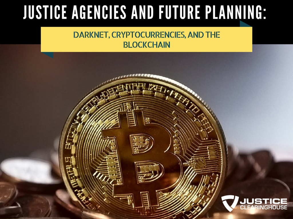 Justice Agencies and Future Planning_ Darknet, Cryptocurrencies, and the Blockchain