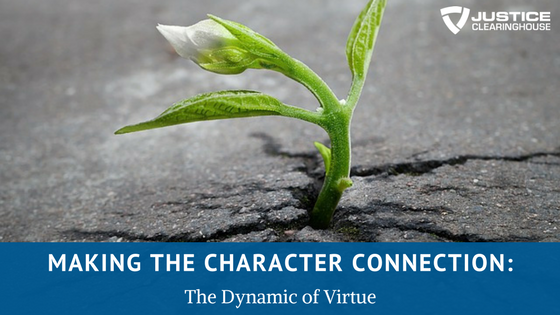 Making the Character Connection - The Dynamic of Virtue