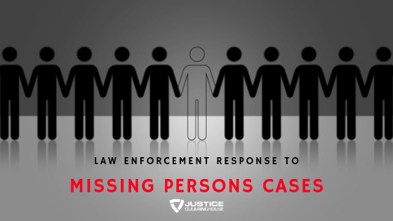 Law Enforcement Response to Missing and Unidentified Persons