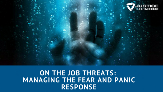 On the Job Threats Managing the Fear and Panic Response