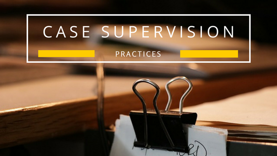 Case Supervision Practices