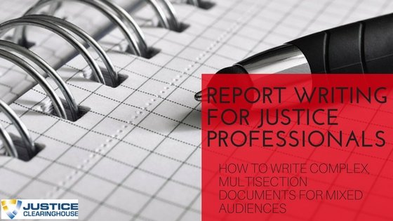Report Writing for Justice Professionals