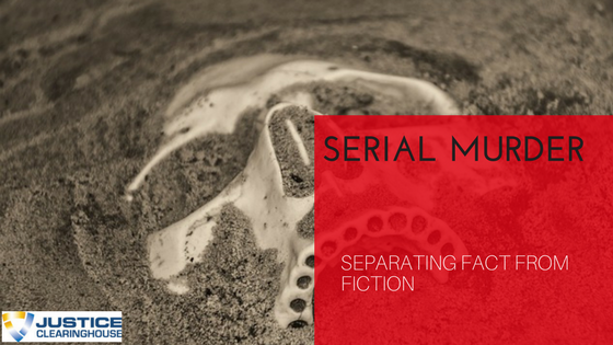 Serial Murder Separating Fact From Fiction