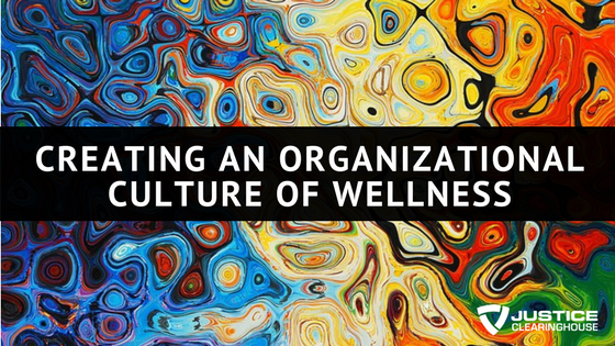 Creating an Organizational Culture of Wellness
