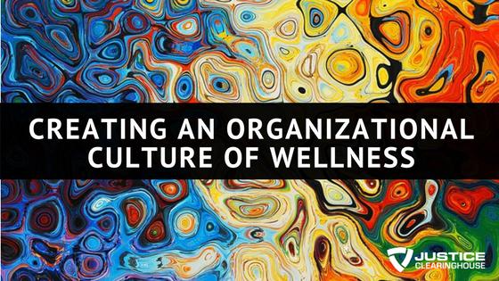 Creating an Organizational Culture of Wellness