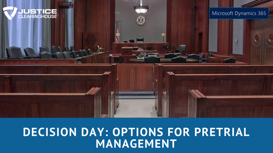 Decision Day_ Options for Pretrial Management