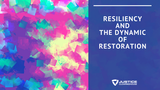 Resiliency and the Dynamic of Restoration